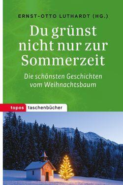Du grünst nicht nur zur Sommerzeit von Luthardt,  Ernst-Otto