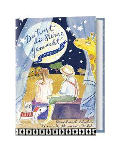 Du hast die Sterne gemacht von Abeln,  Reinhard, Stahl,  Anna-Katharina