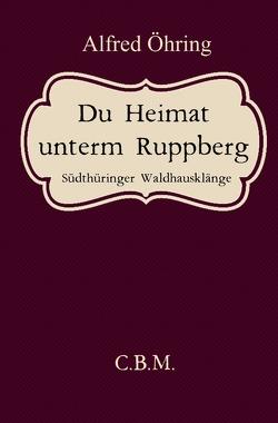 Du Heimat unterm Ruppberg von Bader,  Christoph