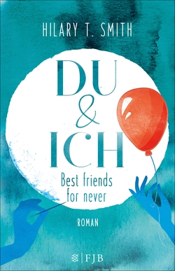 Du & Ich – Best friends for never von Merling,  Jenny, Smith,  Hilary T.
