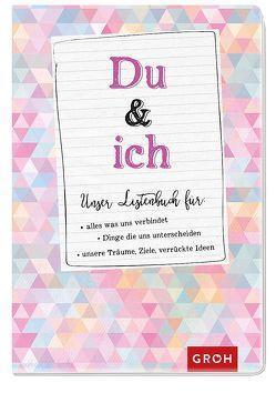 Du & Ich – Unser Listenbuch von Groh Kreativteam