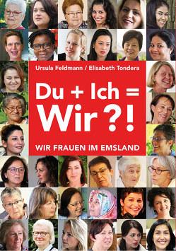 Du + Ich = Wir?! von Feldmann,  Ursula, Frauen helfen Frauen Emsland eV, Tondera,  Elisabeth