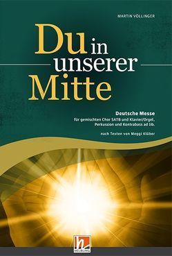 Du in unserer Mitte (SATB) – Gesamtpartitur von Völlinger,  Martin