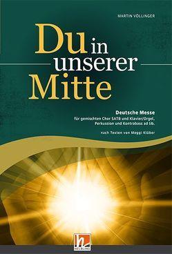 Du in unserer Mitte (SATB) von Völlinger,  Martin
