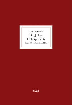 Du. Ja Du. Liebesgedichte von Grass,  Günter, Lange-Müller,  Katja