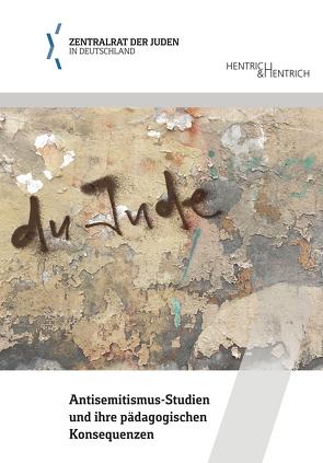 """""""Du Jude"""". Antisemitismus-Studien und ihre pädagogischen Konsequenzen"""