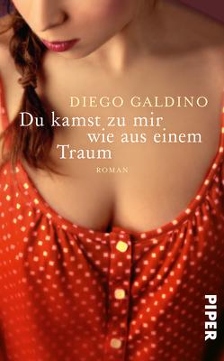 Du kamst zu mir wie aus einem Traum von Galdino,  Diego, Schönberger,  Gabriela