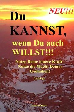 Du KANNST,wenn Du auch WILLST!!! von Röben,  Timo