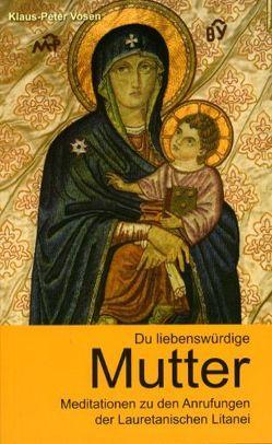 Du liebenswürdige Mutter von Vosen,  Klaus P