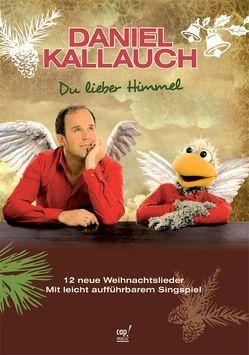 Du lieber Himmel von Kallauch,  Daniel
