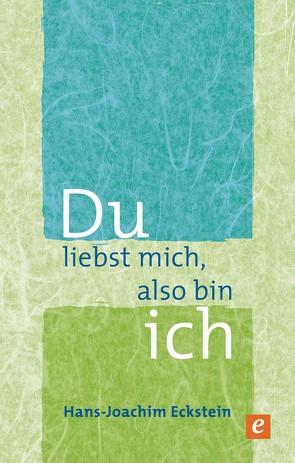 Du liebst mich, also bin ich von Eckstein,  Hans-Joachim