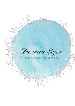 Du, mein Eigen von Doll,  Birgit