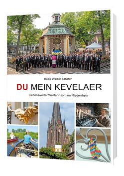 Du mein Kevelaer von Hundertmarck,  Axel, Waldor-Schäfer,  Heike