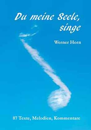 Du meine Seele, singe von Horn,  Werner