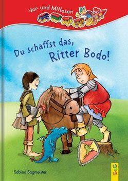 Du schaffst das, Ritter Bodo! von Bohnstedt,  Antje, Sagmeister,  Sabina