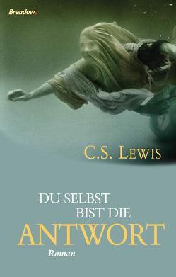 Du selbst bist die Antwort von Lewis,  Clive S, Pohl,  Emil K.