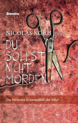 Du sollst nicht morden von Koch,  Nicolas