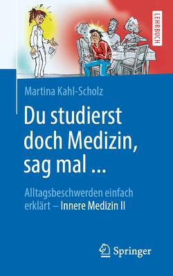 Du studierst doch Medizin, sag mal … von Kahl-Scholz,  Martina