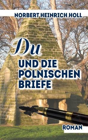 Du und die polnischen Briefe von Holl,  Norbert Heinrich