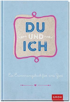 Du und ich von Groh,  Joachim