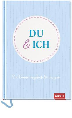 Du und ich: Ein Erinnerungsbuch für uns Zwei von Groh Kreativteam