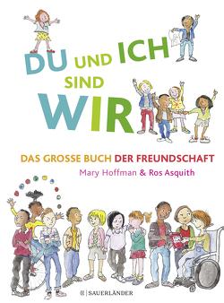 DU und ICH sind WIR. Das große Buch der Freundschaft von Asquith,  Ros, Hoffman,  Mary, Menge,  Stephanie