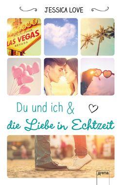 Du und ich und die Liebe in Echtzeit von Love,  Jessica, Markus,  Anne