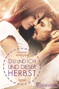 Du und ich und dieser Herbst von Westphal,  Yvonne
