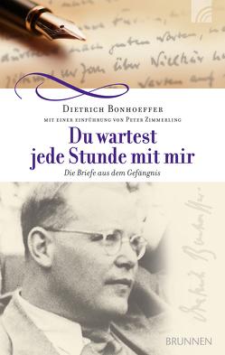 Du wartest jede Stunde mit mir von Bonhoeffer,  Dietrich, Zimmerling,  Peter
