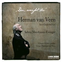 Du, weißt Du … von Meerbaum-Eisinger,  Selma, van Veen,  Herman