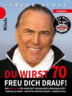Du wirst 70 – freu dich drauf von Hunke,  Jürgen