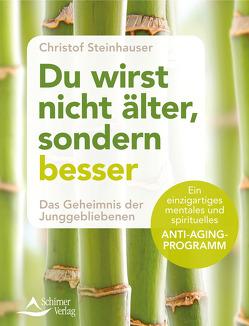 Du wirst nicht älter, sondern besser von Steinhauser,  Christof