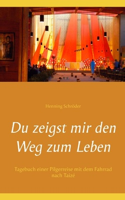 Du zeigst mir den Weg zum Leben von Schröder,  Henning