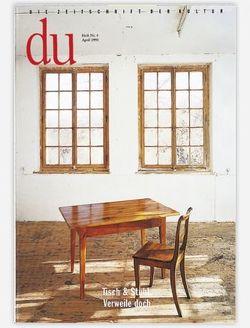 du – Zeitschrift für Kultur / Tisch & Stuhl. Verweile doch von Bachmann,  Dieter, Buddensieg,  Tilmann, Eickhoff,  Hajo, Gantenbein,  Köbi