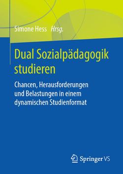 Dual Sozialpädagogik studieren von Hess,  Simone