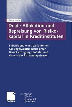 Duale Allokation und Bepreisung von Risikokapital in Kreditinstituten von Koch,  Ulrich