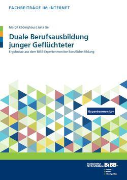 Duale Berufsausbildung junger Geflüchteter von Ebbinghaus,  Margit, Gei,  Julia