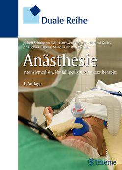 Duale Reihe Anästhesie von Bause,  Hanswerner, Kochs,  Eberhard, Scholz,  Jens, Schulte am Esch,  Jochen, Standl,  Thomas