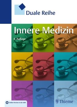 Duale Reihe Innere Medizin von Arastéh,  Keikawus, Baenkler,  Hanns-Wolf, Bieber,  Christiane, Brandt,  Roland, Chatterjee,  Tushar Thomas
