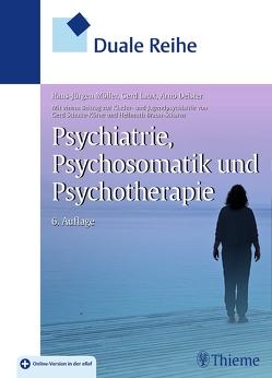 Duale Reihe Psychiatrie, Psychosomatik und Psychotherapie von Deister,  Arno, Laux,  Gerd, Möller,  Hans-Jürgen
