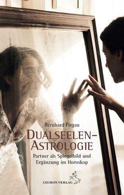 Dualseelen-Astrologie von Firgau,  Bernhard