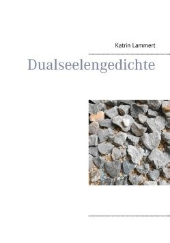 Dualseelengedichte von Lammert,  Katrin