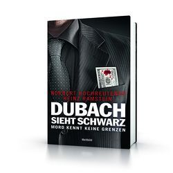 Dubach sieht schwarz von Hochreutener,  Norbert, Ramstein,  Heinz