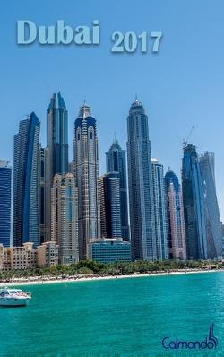 Dubai 2017 – Buchkalender | Terminplaner – die Stadt der Superlative – Kalender zum Planen, Entdecken und Träumen von Calmondo, Schwenecke,  Dirk