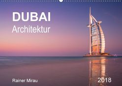 Dubai Architektur 2018 (Wandkalender 2018 DIN A2 quer) von Mirau,  Rainer