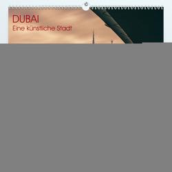 Dubai – Eine künstliche Stadt (Premium, hochwertiger DIN A2 Wandkalender 2020, Kunstdruck in Hochglanz) von Claude Castor I 030mm-photography,  Jean