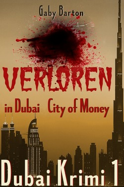 Dubai Krimi / Verloren in Dubai – City of Money von Barton,  Gaby