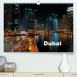 Dubai (Premium, hochwertiger DIN A2 Wandkalender 2020, Kunstdruck in Hochglanz) von Schneider www.ich-schreibe.com,  Michaela