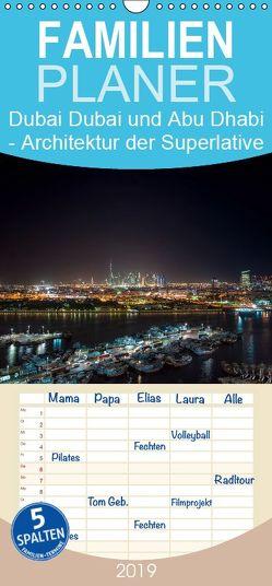 Dubai und Abu Dhabi – Architektur der Superlative – Familienplaner hoch (Wandkalender 2019 , 21 cm x 45 cm, hoch) von Härlein,  Peter