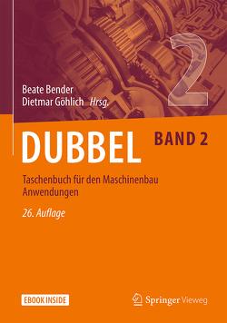 Dubbel Taschenbuch für den Maschinenbau Anwendungen von Bender,  Beate, Göhlich,  Dietmar